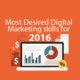 Most Desired Digital Marketing skills for 2016
