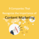 Companies that Recognize the Importance of Content Marketing