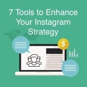 7 Tools to Enhance Your Instagram Strategy