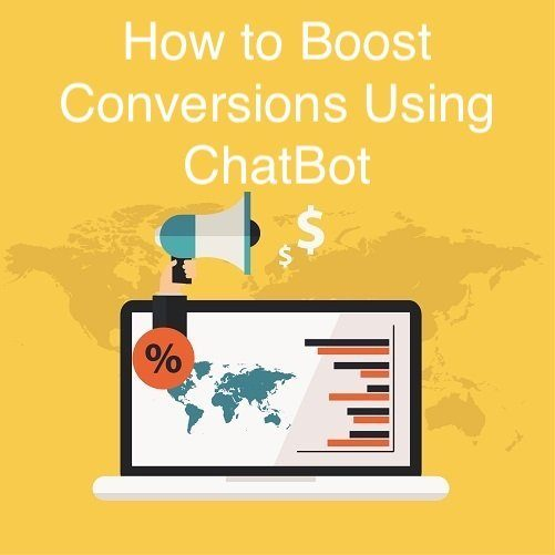 How to Boost Conversions Using ChatBot